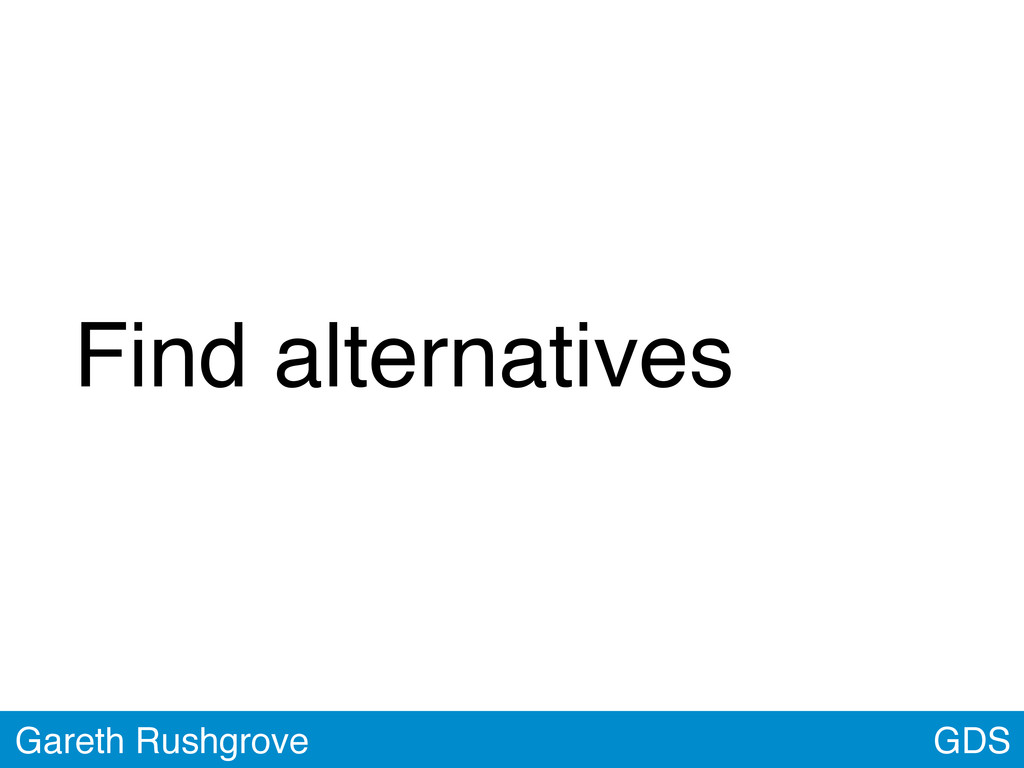 GDS Gareth Rushgrove Find alternatives