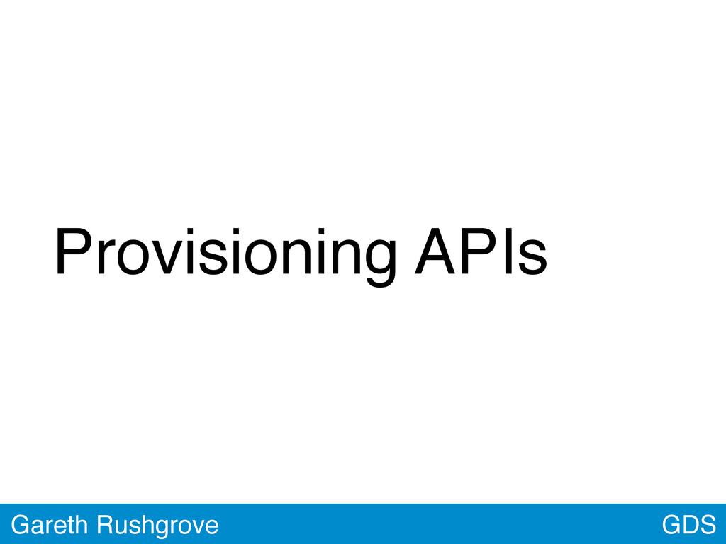 GDS Gareth Rushgrove Provisioning APIs