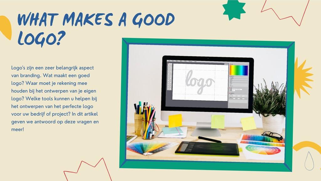 WHAT MAKES A GOOD LOGO? Logo's zijn een zeer be...