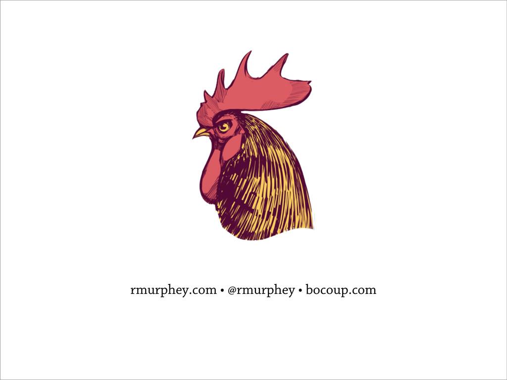 rmurphey.com • @rmurphey • bocoup.com