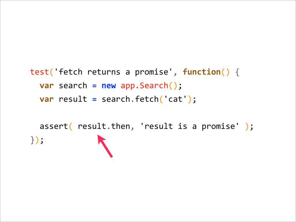 test('fetch returns a promise', fun...