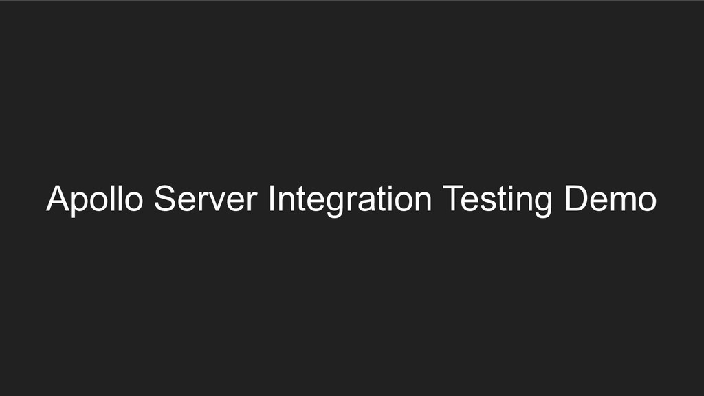 Apollo Server Integration Testing Demo