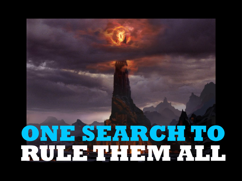 RULE THEM ALL ONE SEARCH TO