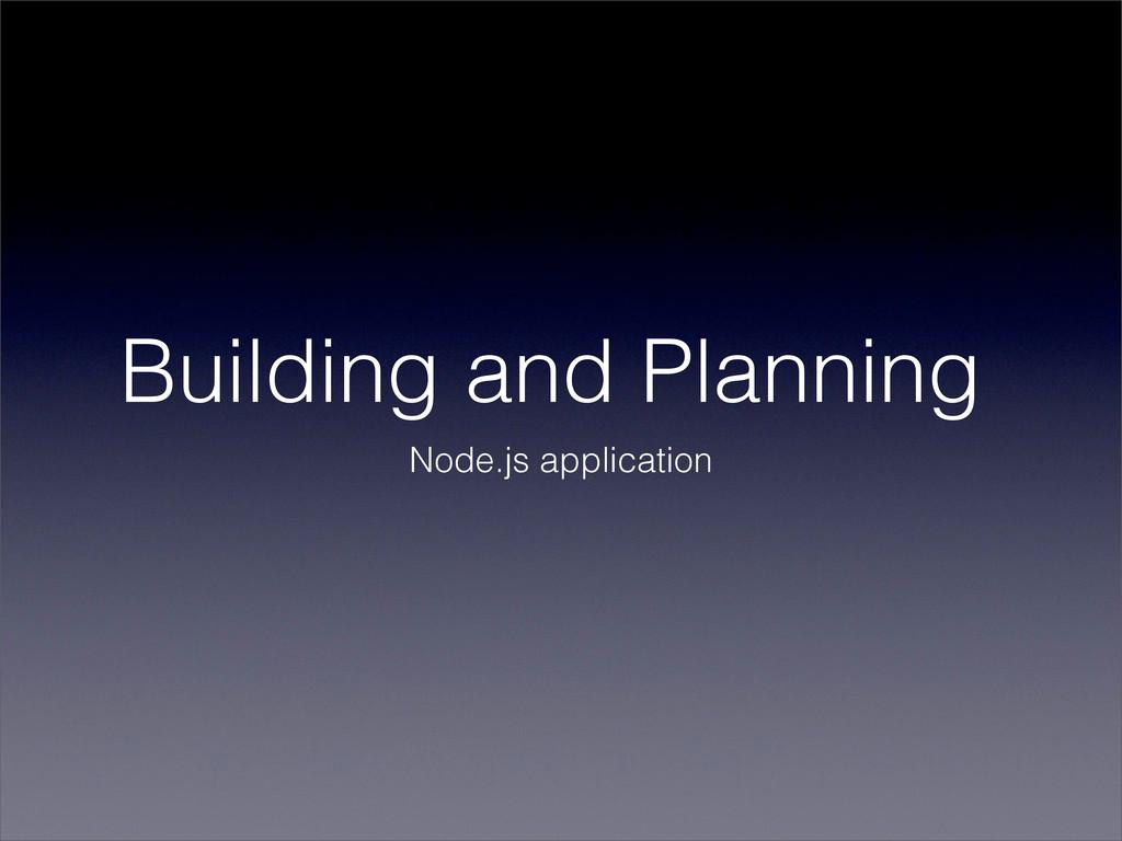 Building and Planning Node.js application