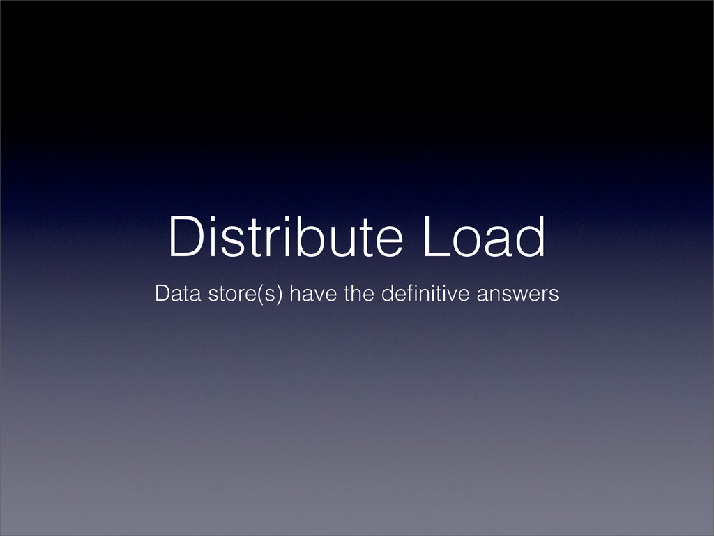 Distribute Load Data store(s) have the definitiv...