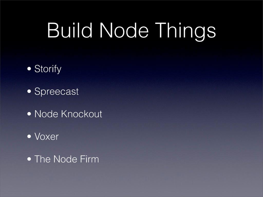 Build Node Things • Storify • Spreecast • Node ...