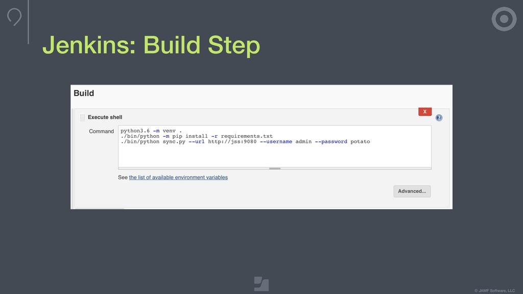 © JAMF Software, LLC Jenkins: Build Step