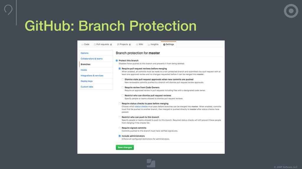 © JAMF Software, LLC GitHub: Branch Protection