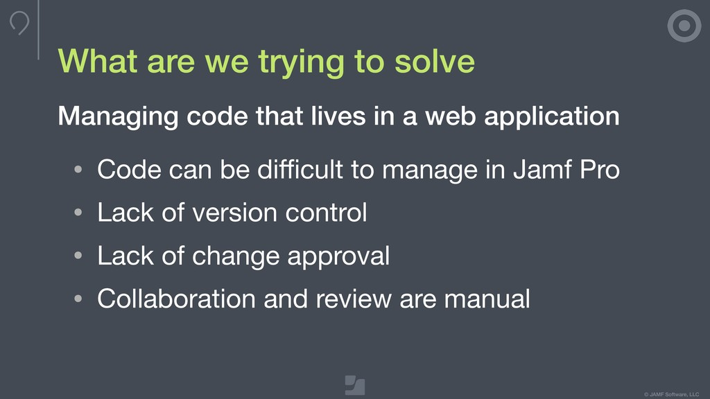 © JAMF Software, LLC What are we trying to solv...