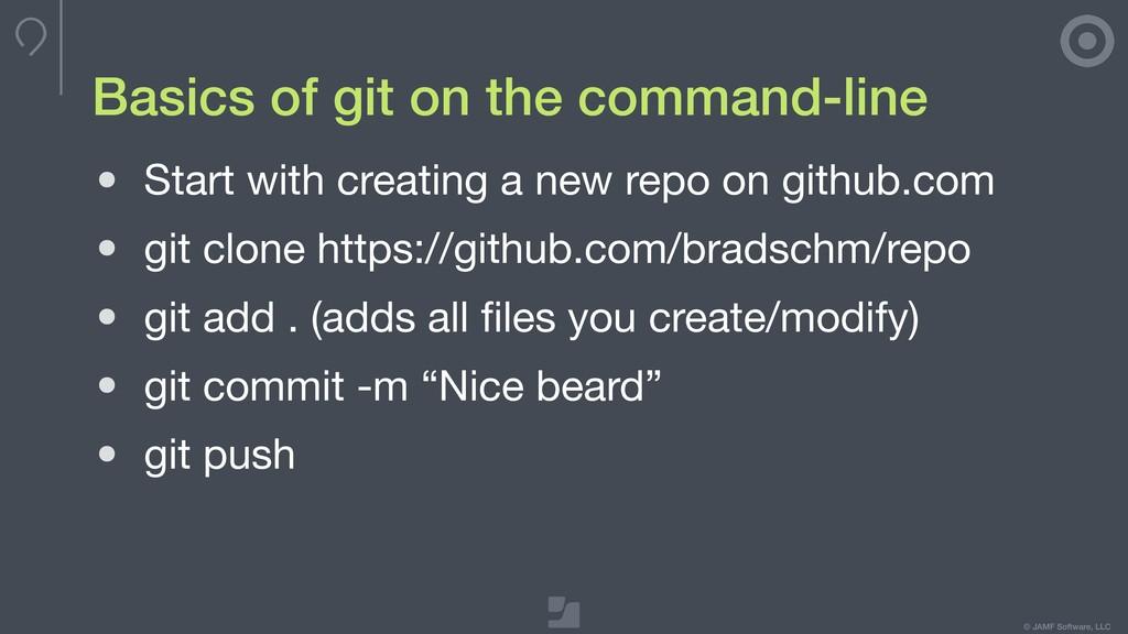 © JAMF Software, LLC Basics of git on the comma...