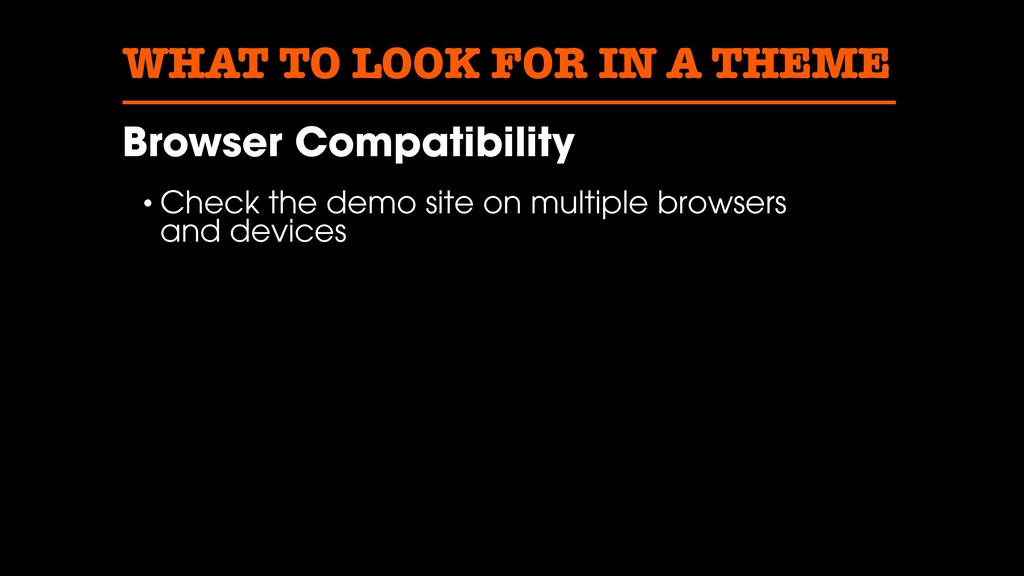 WHAT TO LOOK FOR IN A THEME Browser Compatibili...