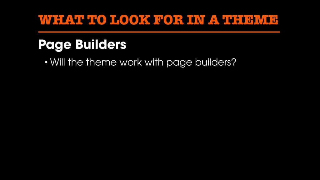 WHAT TO LOOK FOR IN A THEME Page Builders • Wil...