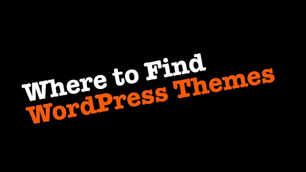 Where to Find WordPress Themes
