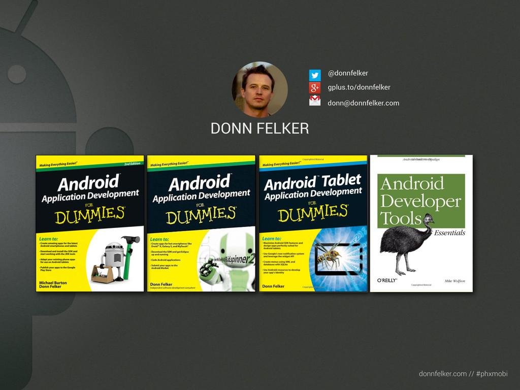 Text donnfelker.com // #phxmobi DONN FELKER don...