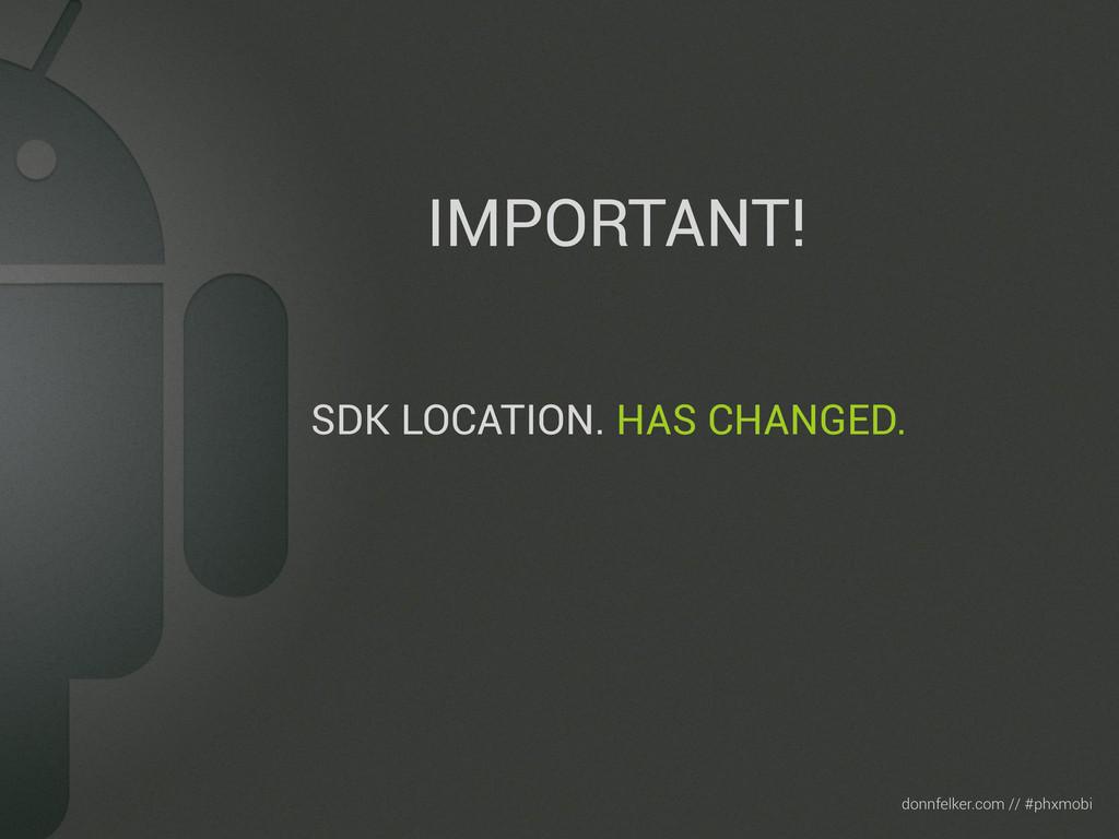 Text donnfelker.com // #phxmobi SDK LOCATION. H...