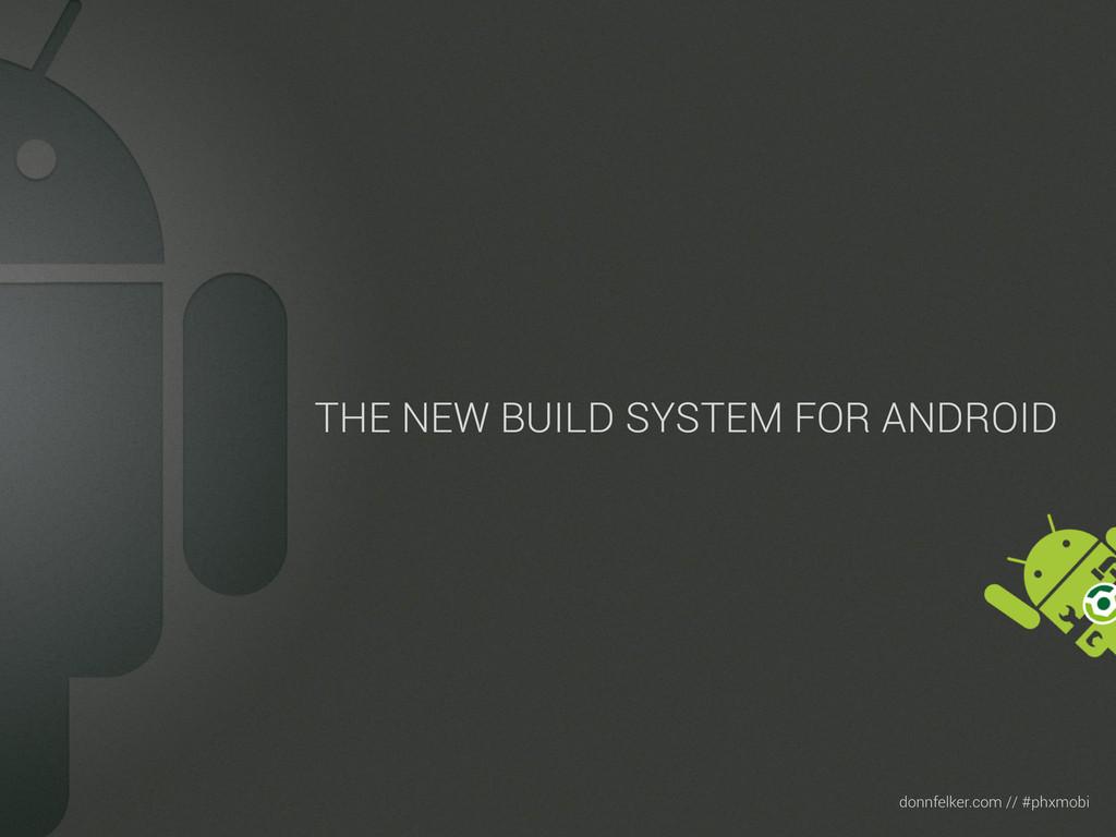 Text donnfelker.com // #phxmobi THE NEW BUILD S...