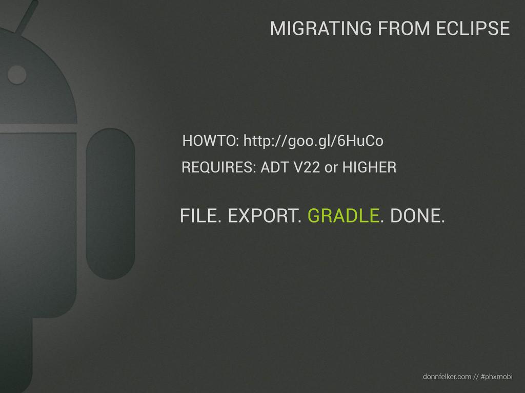 Text donnfelker.com // #phxmobi MIGRATING FROM ...