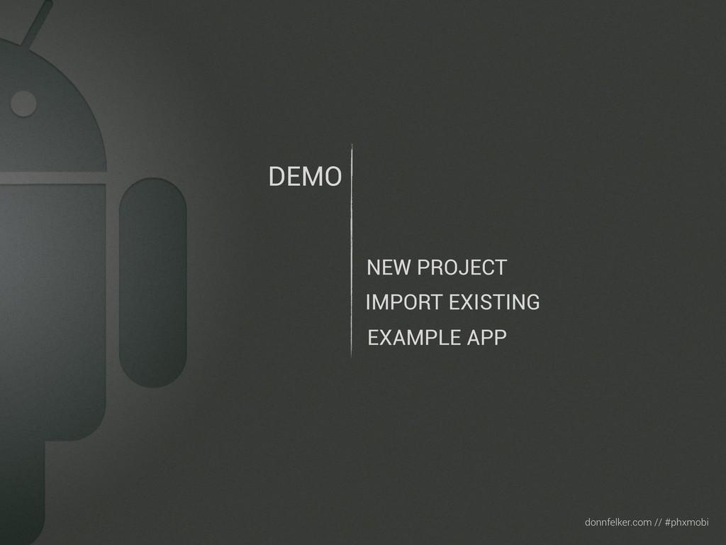Text donnfelker.com // #phxmobi DEMO NEW PROJEC...