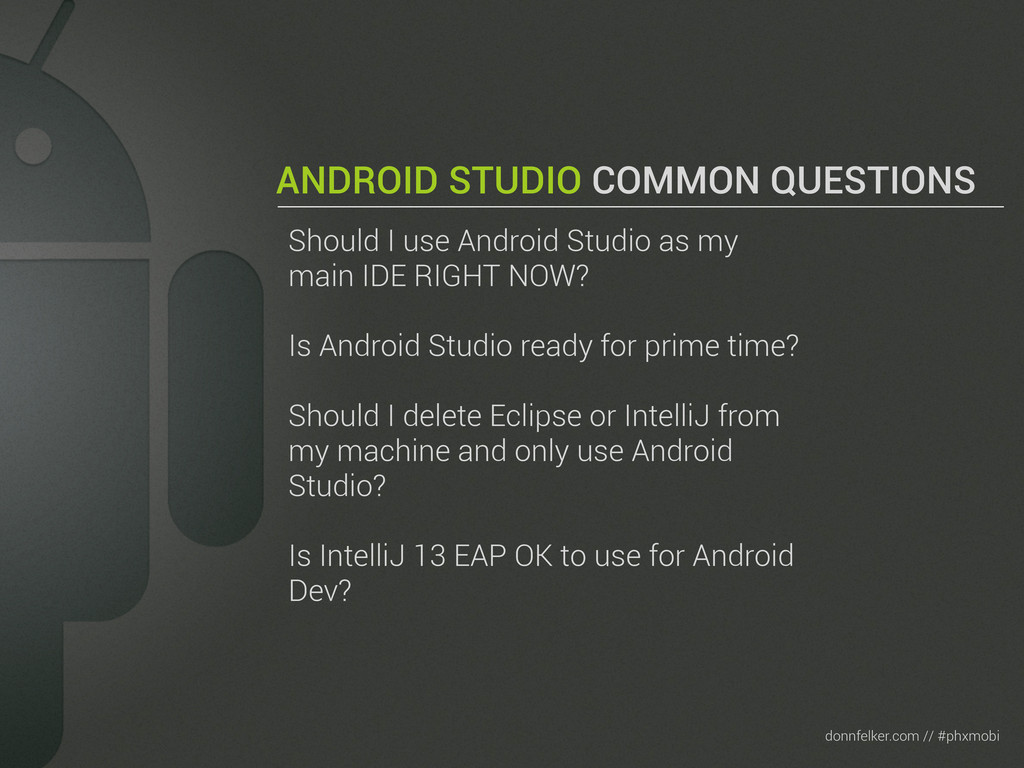 Text donnfelker.com // #phxmobi ANDROID STUDIO ...