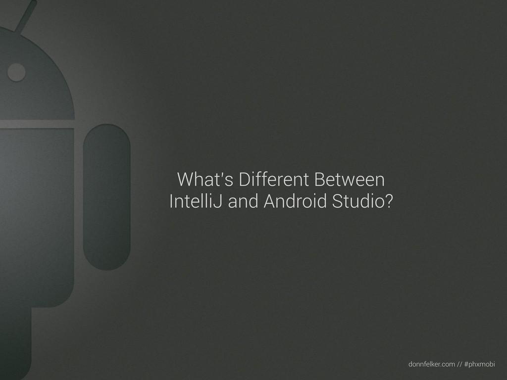 Text donnfelker.com // #phxmobi What's Differen...
