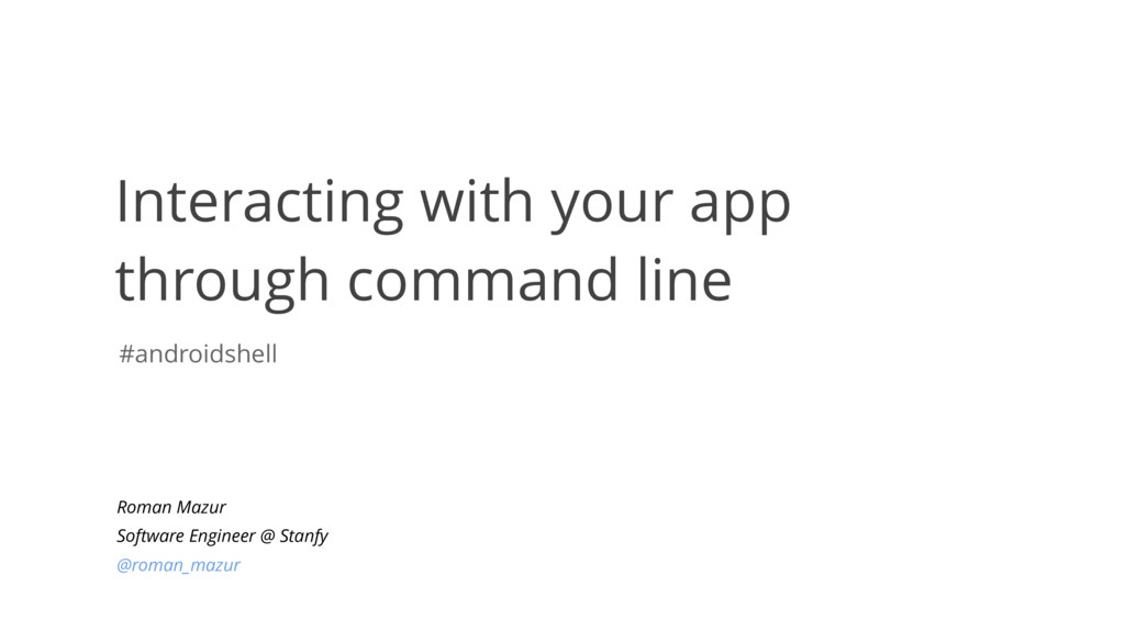 Interacting with your app through command line ...