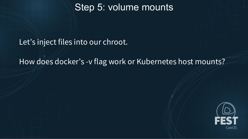 Step 5: volume mounts Let's inject files into o...