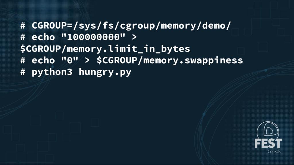 """# CGROUP=/sys/fs/cgroup/memory/demo/ # echo """"10..."""