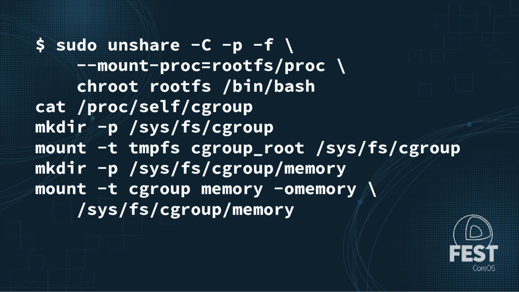$ sudo unshare -C -p -f \ --mount-proc=rootfs/p...