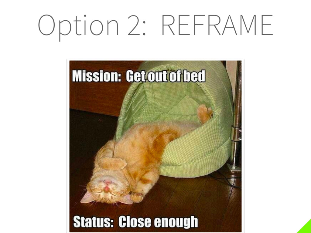 Option 2: REFRAME