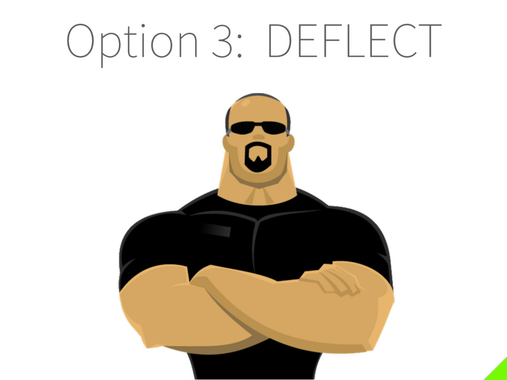 Option 3: DEFLECT