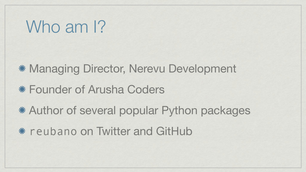 Who am I? Managing Director, Nerevu Development...