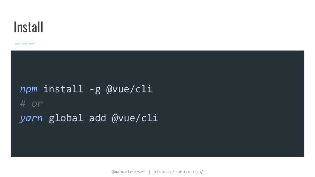 @manuelwieser | https://manu.ninja/ Install npm...