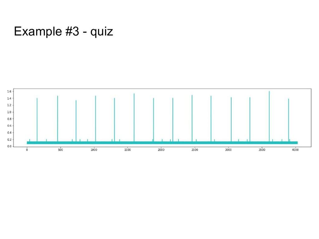 Example #3 - quiz