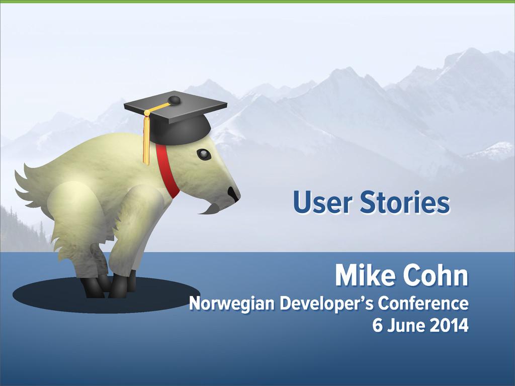 Mike Cohn Norwegian Developer's Conference 6 Ju...