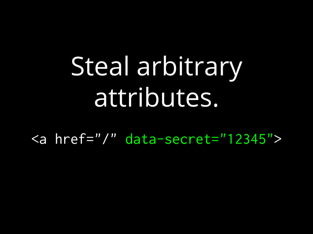 """Steal arbitrary attributes. <a href=""""/"""" data-se..."""