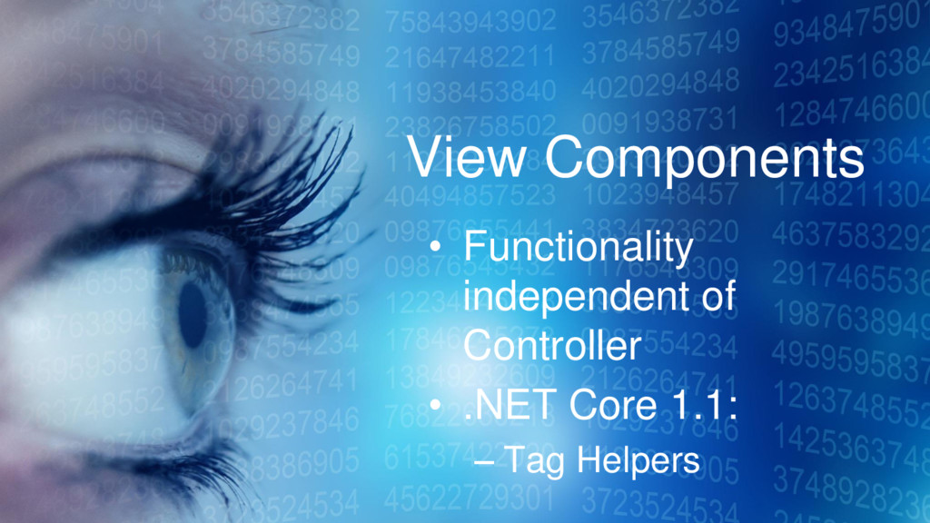 View Components • Functionality independent of ...