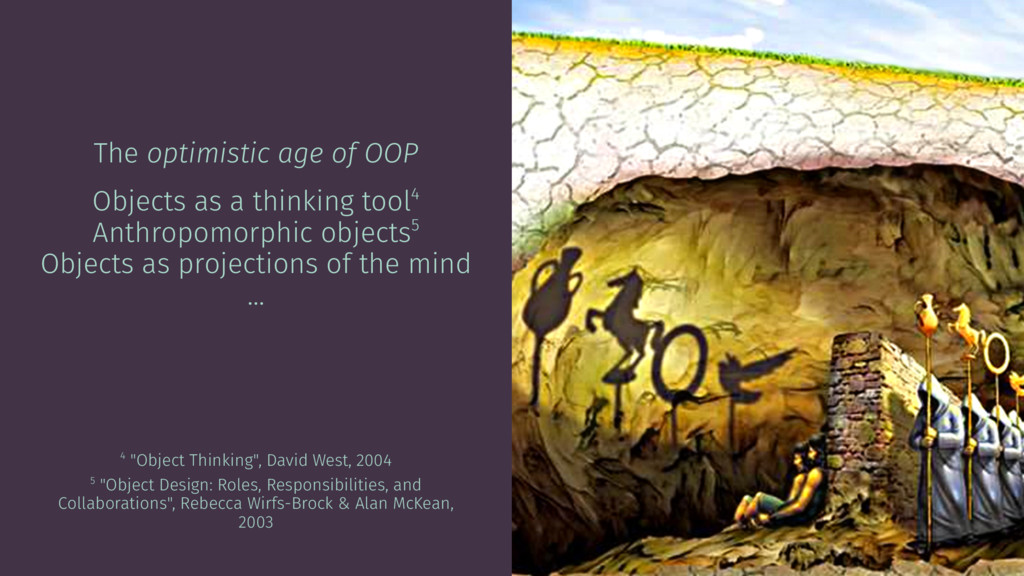 The optimistic age of OOP Objects as a thinking...