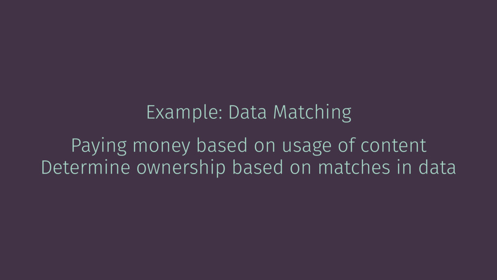 Example: Data Matching Paying money based on us...