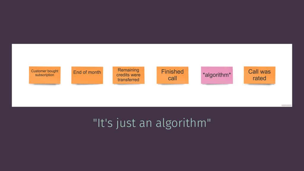 """""""It's just an algorithm"""""""