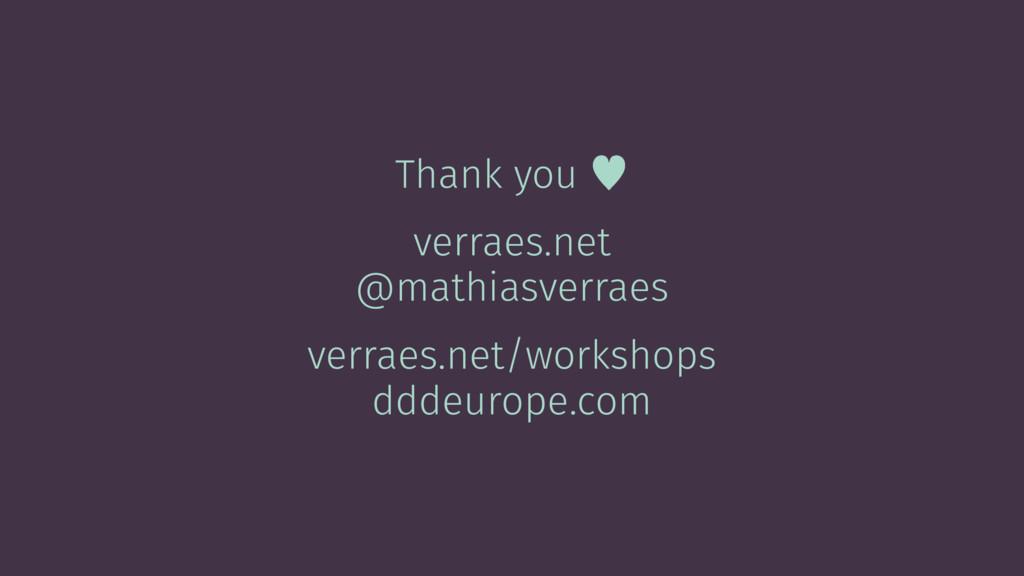 Thank you — verraes.net @mathiasverraes verraes...
