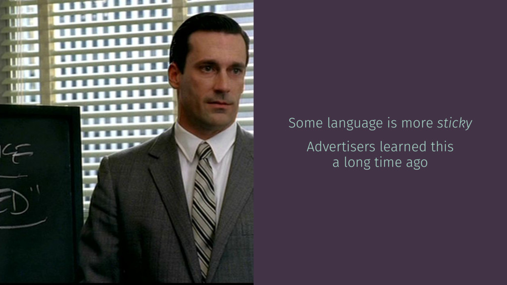 Some language is more sticky Advertisers learne...