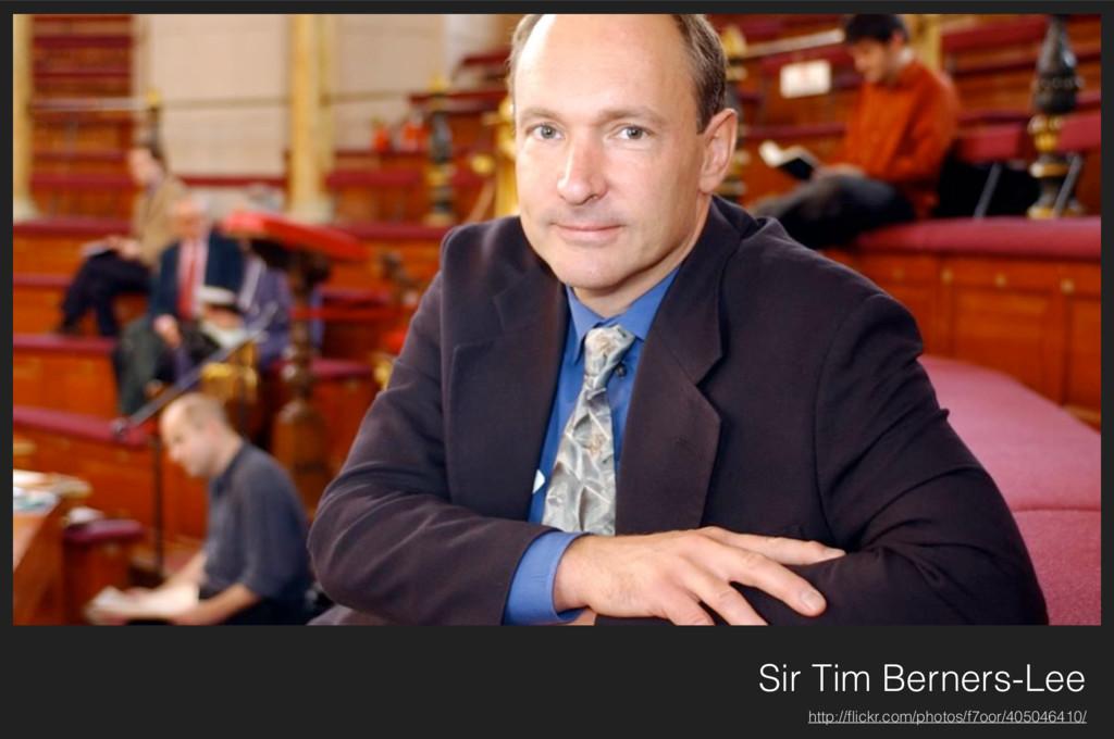 Sir Tim Berners-Lee http://flickr.com/photos/f7o...