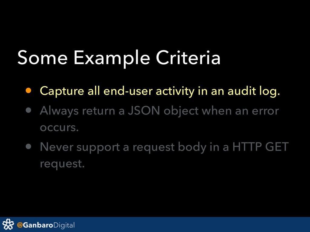 @GanbaroDigital Some Example Criteria • Capture...
