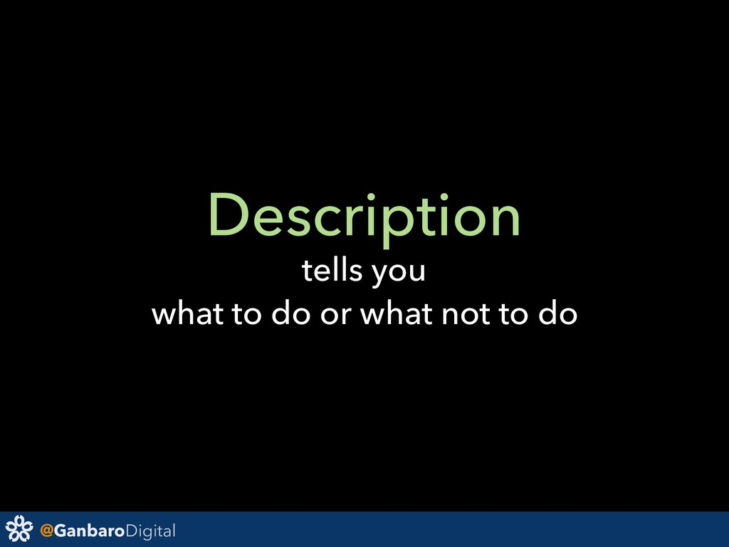@GanbaroDigital Description tells you what to d...