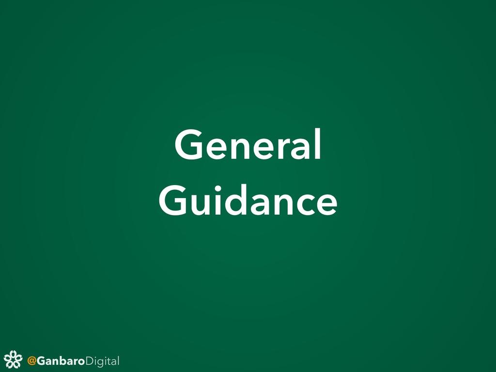 @GanbaroDigital General Guidance