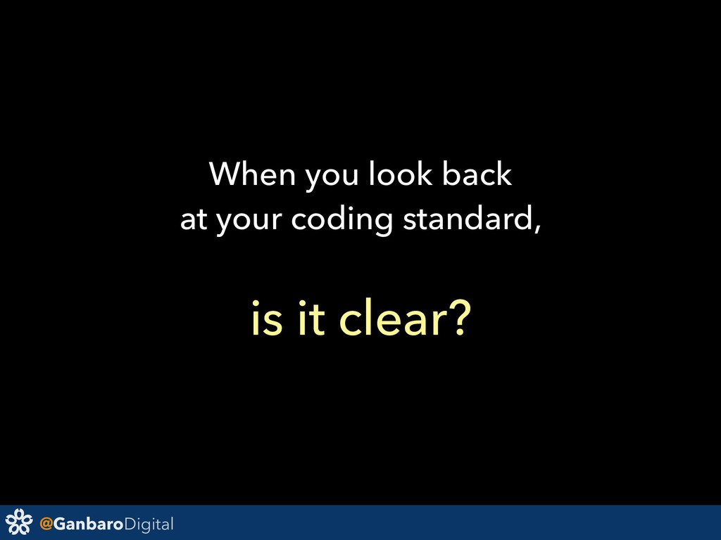 @GanbaroDigital When you look back at your codi...