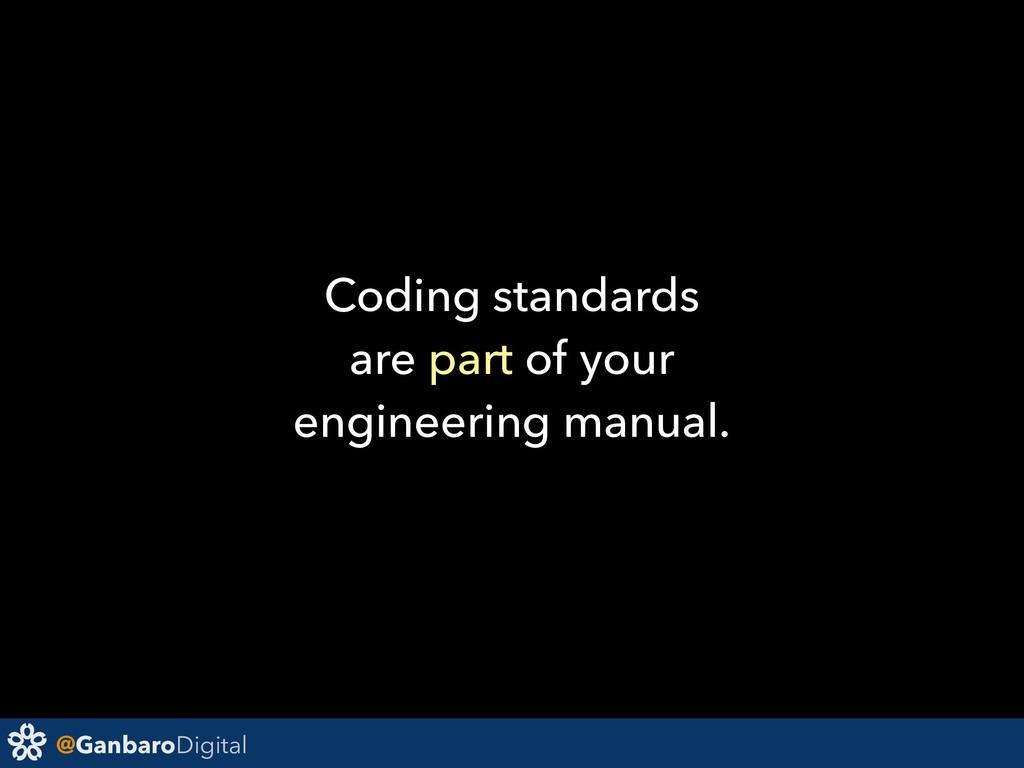 @GanbaroDigital Coding standards are part of yo...