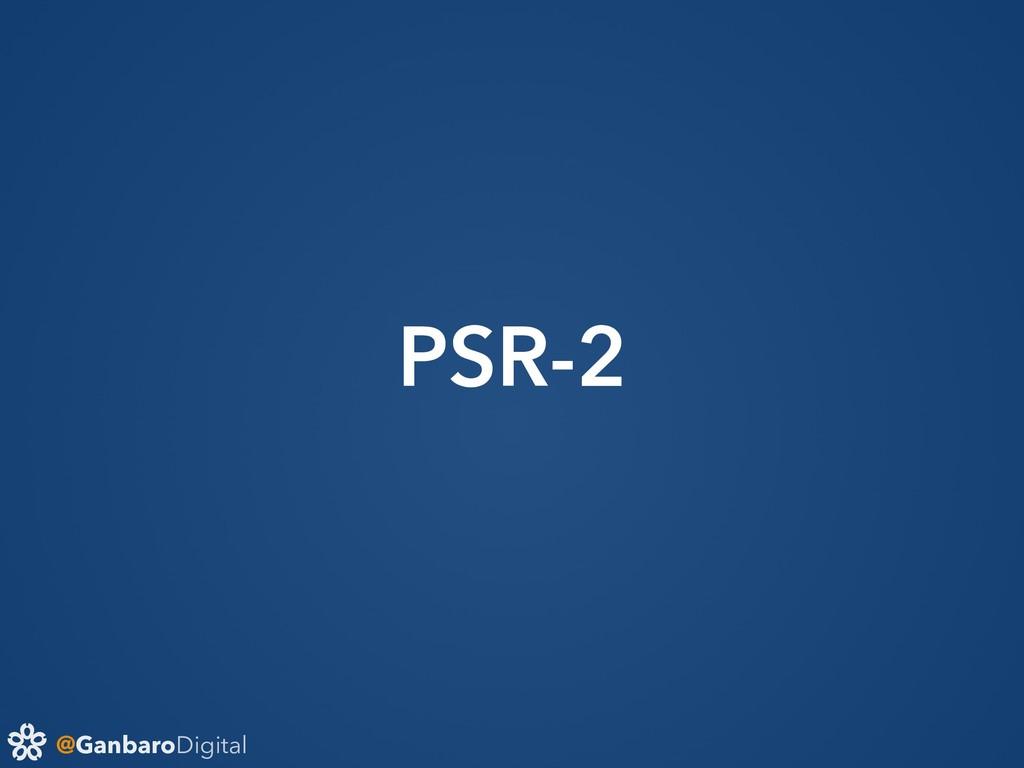 @GanbaroDigital PSR-2