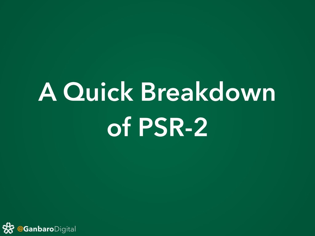 @GanbaroDigital A Quick Breakdown of PSR-2