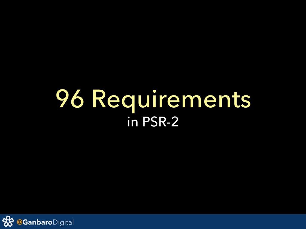 @GanbaroDigital 96 Requirements in PSR-2